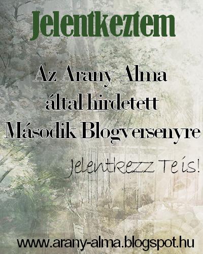 http://arany-alma.blogspot.hu/2015/03/arany-alma-blogverseny.html