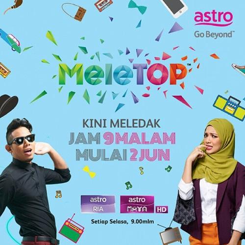 MeleTOP Astro Disiarkan Jam 9 Malam Mulai 2 Jun, pengacara MeleTOP Neelofa dan Nabil Ahmad
