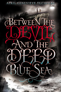 book cover of Between the Devil and the Deep Blue Sea by April Genevieve Tucholke