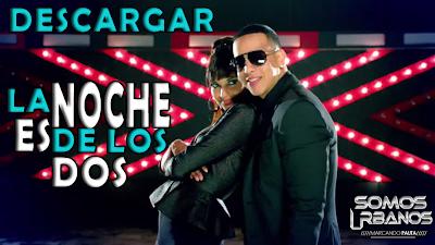 Letra de La Noche es de los dos de Daddy Yankee - MUSICA.COM