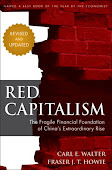 Red Capitalism: The Fragile Financial Foundation of China&#39;s Extraordinary Rise