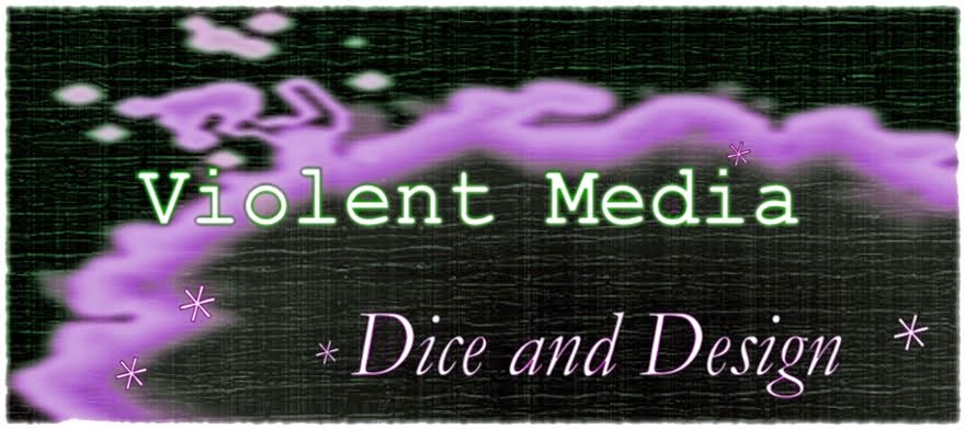 Violent Media - Dice and Design