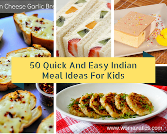 50 Quick And Easy Indian Breakfast, Snacks And Lunchbox Ideas For Kids