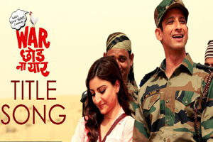 War Chhod Na Yaar (Title Song)