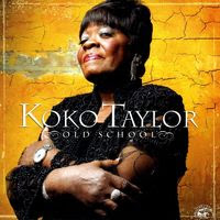 koko taylor - old school (2007)
