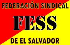 EL BLOQUE POPULAR REVOLUCIONARIO B.P.R. FEDERACION SINDICAL SALVADOREÑA (FESS ) AFILIADA  C.S.S.