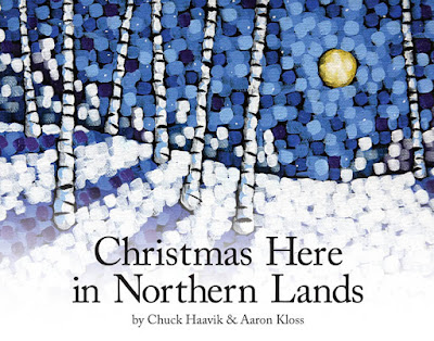 Christmas here in Northern Lands, book by chuck havvik, book by aaron kloss, children's book duluth