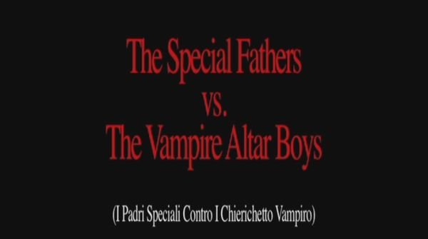 Lucy Daughter of the Devil - The Special Fathers vs The Vampire Altar Boys - Animated Shorts