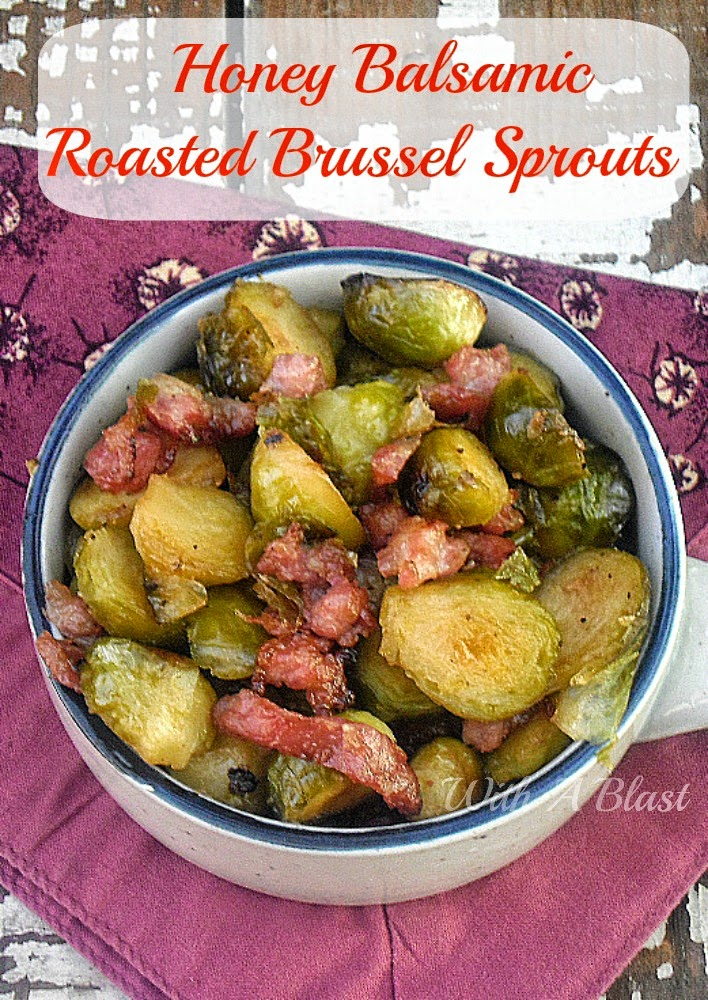 Honey Balsamic Roasted Brussel Sprouts ~ Deliciously caramelized Brussel Sprouts with added Bacon ~ will be everyone's favorite side ! #SideDish