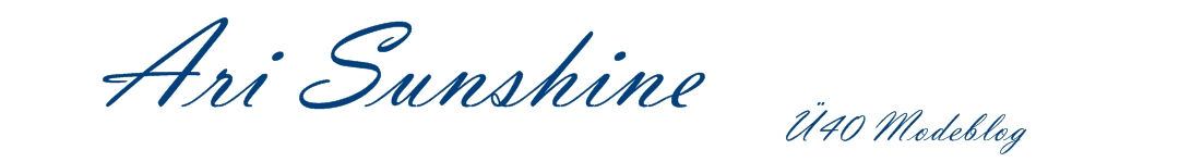 Ari Sunshine | Ü40 Mode Blog Hamburg Schleswig-Holstein