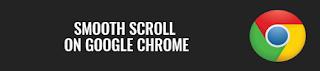 Smooth Scroll on Google Chrome