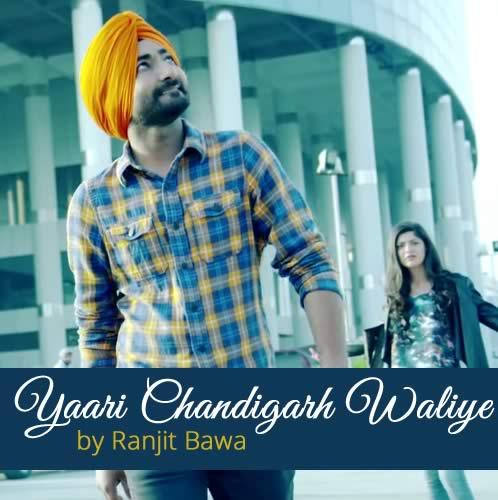 Yaari Chandigarh Waliye by Ranjit Bawa
