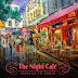 The Night Cafe - 'Havana to Paris'