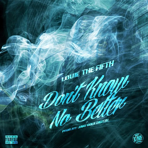 MUSIC REVIEW: Louie The Fifth - Don't Know No Better
