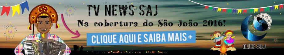 Tv News SAJ na cobertura do São João 2016