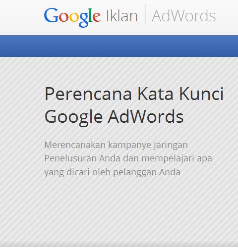Pengertian Google Keyword Planner Dan Manfaatnya