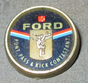 Punt, Pass and Kick Contestant Badge. The contest was sponsored by the Ford Motor Company