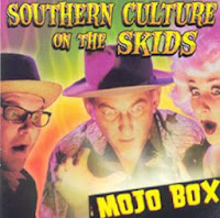 SOUTHERN CULTURE ON THE SKIDS - Mojo Box