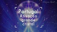 Portugal - Portais de Luz/ Ativação do Grande Cristal. 2012