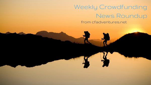 Week in Crowdfunding from cfadventures.net about crowdfunding and crowdfund investing from Davis Jones