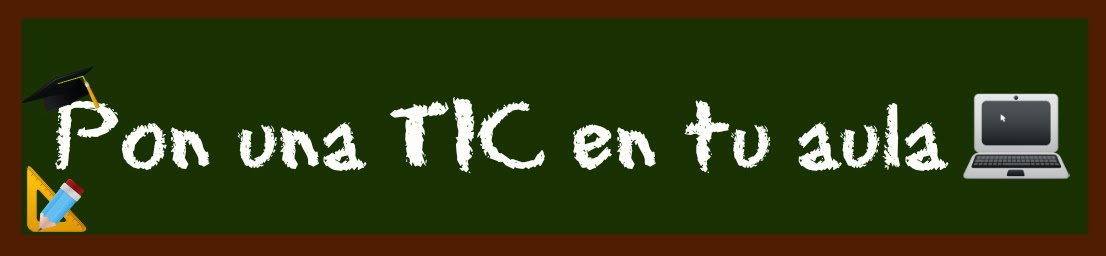 Pon una TIC en tu aula