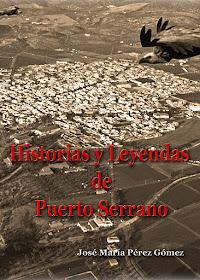 HISTORIAS Y LEYENDAS DE PUERTO SERRANO