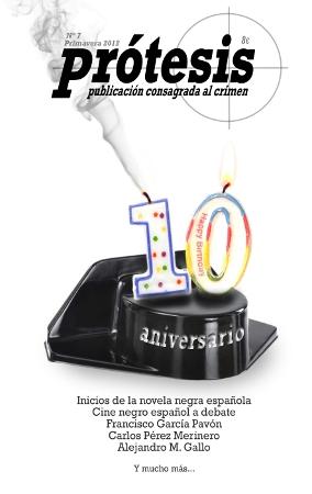Prótesis décimo aniversario - Inicios de la novela negra en España - David Panadero