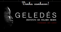 Geledés - Instituto da Mulher Negra foi criado em 30 de abril de 1988.