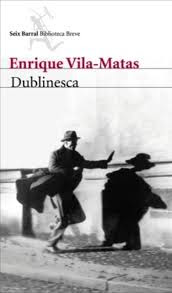 """Dublinesca"" - Enrique Vilas-Matas."