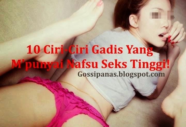 10 Ciri Ciri Gadis Yang Punya Nafsu Seks Tinggi
