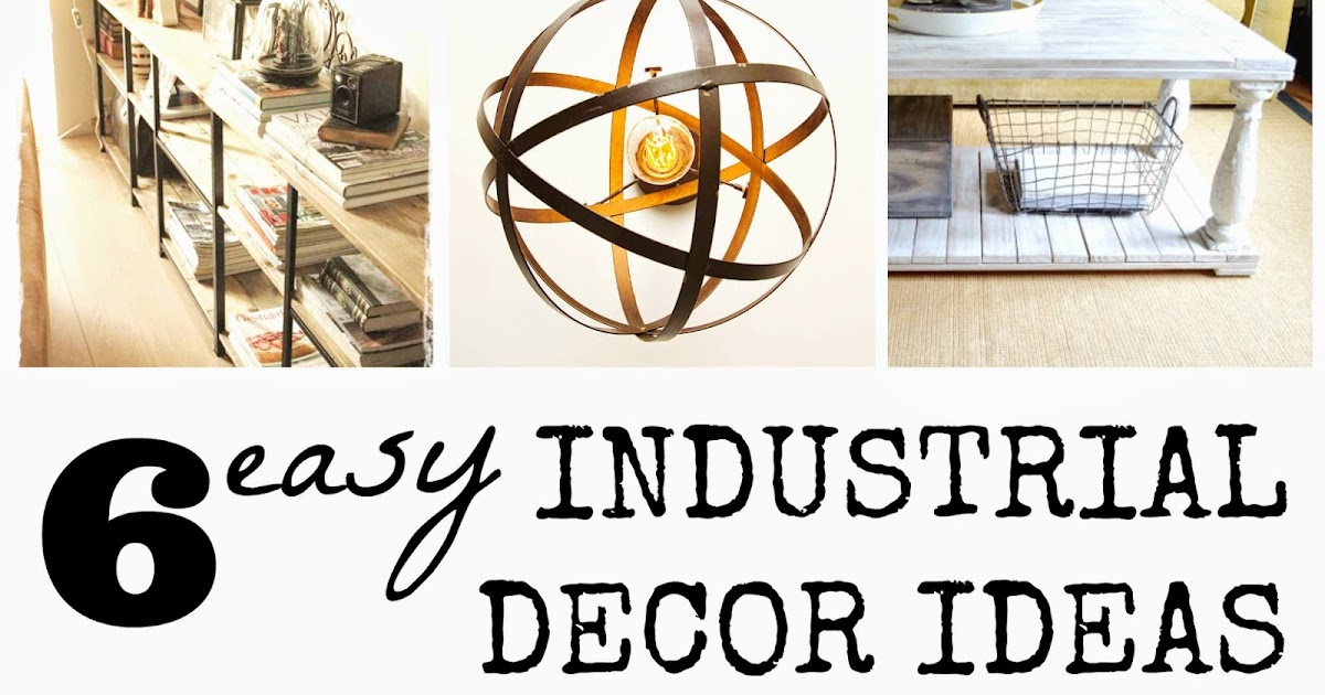 Chicbytab 6 easy industrial decor diy ideas for 4 h decoration ideas