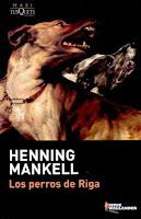 """""""Los perros de Riga"""" - H. Mankell"""