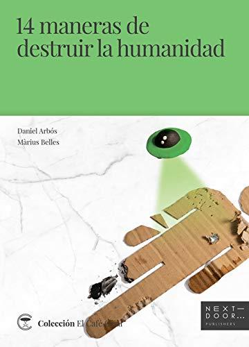 """NOVEDAD: """"14 MANERAS DE DESTRUIR LA HUMANIDAD"""""""