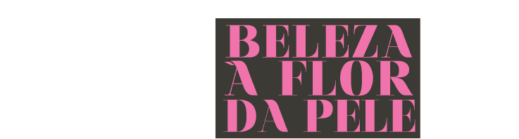 BELEZA À FLOR DA PELE