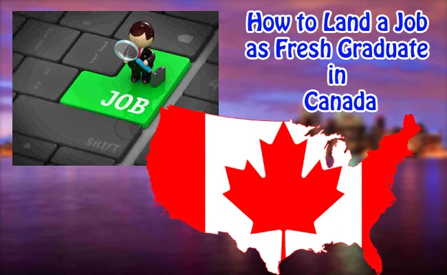 How to Land a Job as Fresh Graduate in Canada