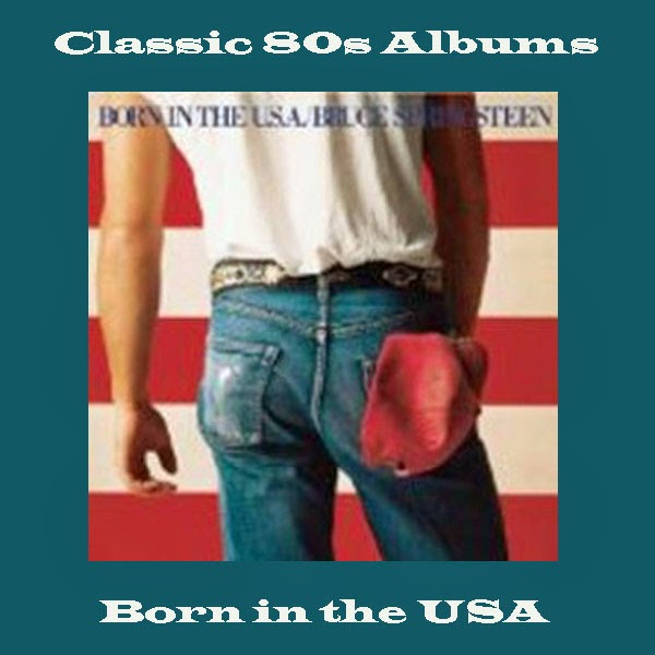 Classic 80s Albums - Born in the USA by Bruce Springsteeen