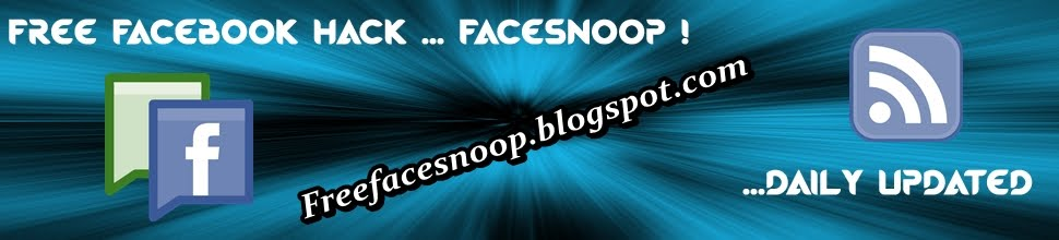 Free Facebook Hack... Facesnoop ! Free and No Survey -Get Free Download Now !-
