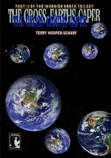 The Cross Earths Caper:Invasion Earth Trilogy Part 2