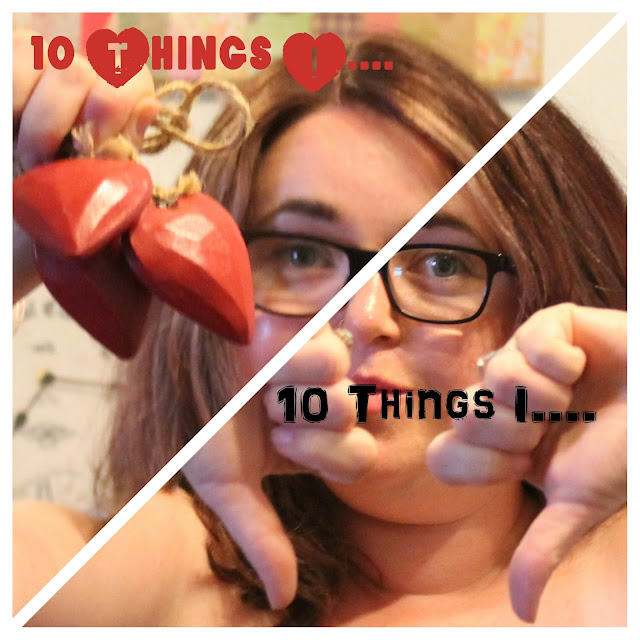 ten things I love ten things I hate tag red dangling hearts and thumbs down
