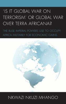 Is It Global War on Terror or Global War on Terra Africana?