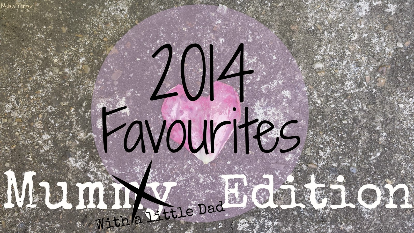 2014 Favourites : Parent Edition - Mellies Corner