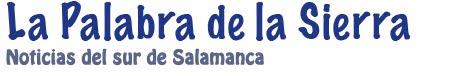 La Palabra de la Sierra Información del sur de Salamanca