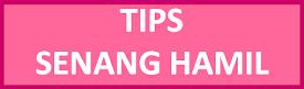 TIPS SENANG HAMIL