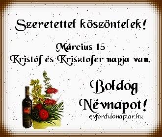 Március 15 - Kristóf, Krisztofer névnap