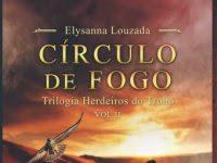 """Resenha Nacional: """"Círculo de Fogo"""" -  Trilogia Herdeiros do Trono - Vol.2 - Elysanna Louzada"""