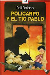 POLICARPO Y EL TIO PABLO-POLI DELANO