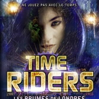 Time Riders, tome 6 : Les brumes de Londres d'Alex Scarrow