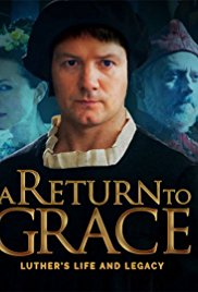 Watch A Return to Grace: Luther's Life and Legacy Online Free 2017 Putlocker