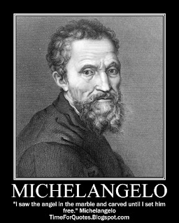 """I saw the angel in the marble and carved until I set him free."" Michelangelo Quotes"