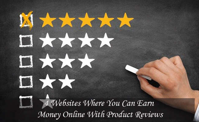 4 Websites Where You Can Earn Money Online With Product Reviews